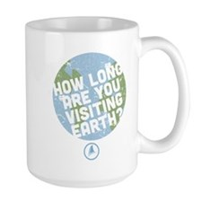 How Long Are You Visiting Earth Large Mug