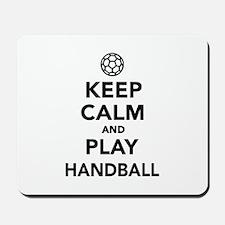 Keep calm and play Handball Mousepad