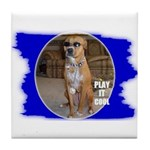 PLAY IT COOL (PIMP DAWG) Tile Coaster