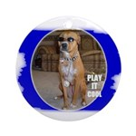 PLAY IT COOL (PIMP DAWG) Ornament (Round)