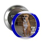 PLAY IT COOL (PIMP DAWG) Button