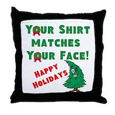 Shirt Matches Your Face Throw Pillow