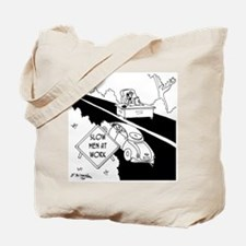 Slow Men at Work Tote Bag
