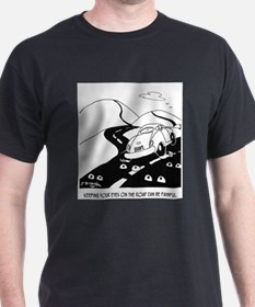 Keeping Your Eyes on the Road T-Shirt