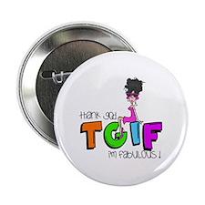 "Thank God I'm Fabulous 2.25"" Button (10 pack)"