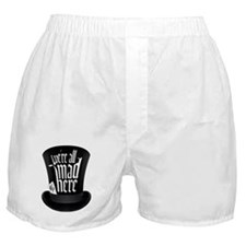 We're All Mad Here Boxer Shorts