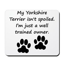 Well Trained Yorkshire Terrier Owner Mousepad
