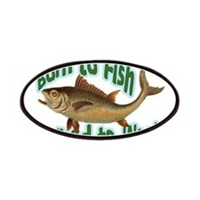 Born to Fish Forced to Work Patches