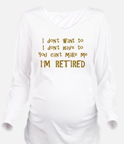 You Cant Make Me! Long Sleeve Maternity T-Shirt