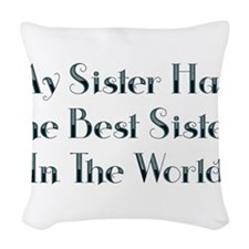 Best Sister in the World Woven Throw Pillow