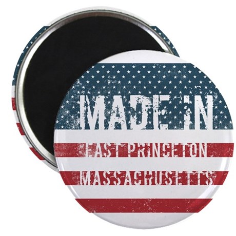 Made in East Princeton, Massachusetts Magnets