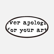 Never Apologize for your Art Patches