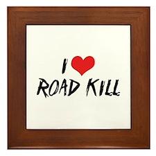 I Love Road Kill Framed Tile