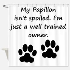 Well Trained Papillon Owner Shower Curtain