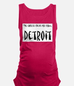 Coolest Chicks from Detroit Maternity Tank Top