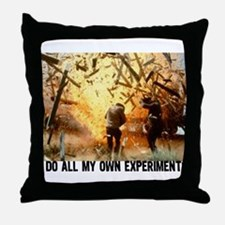 I DO ALL MY OWN EXPERIMENTS 2 Throw Pillow