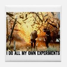 I DO ALL MY OWN EXPERIMENTS 2 Tile Coaster