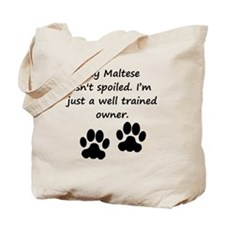 Well Trained Maltese Owner Tote Bag