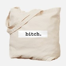 bitch. Tote Bag