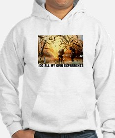 I DO ALL MY OWN EXPERIMENTS 2 Hoodie