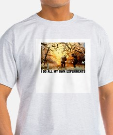 I DO ALL MY OWN EXPERIMENTS 2 Ash Grey T-Shirt