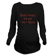 Dont Worry Long Sleeve Maternity T-Shirt