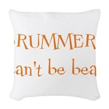 Drummers Cant Be Beat Woven Throw Pillow