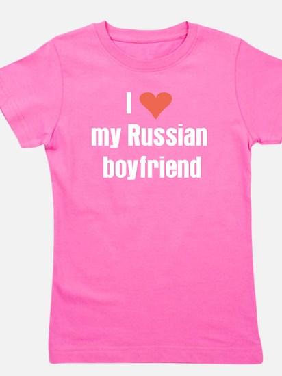 I love my Russian boyfriend Girl's Tee