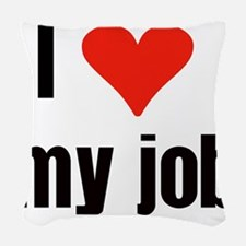 I Love my Job Woven Throw Pillow
