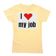 I Love my Job Girl's Tee