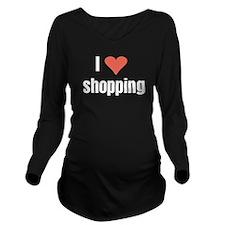 I Love Shopping Long Sleeve Maternity T-Shirt
