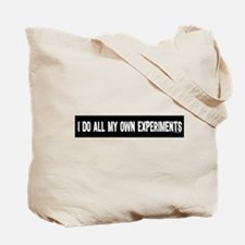 I DO ALL MY OWN EXPERIMENTS 3 Tote Bag