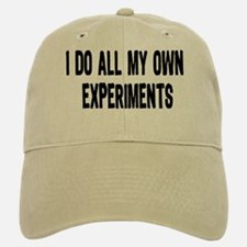 I DO ALL MY OWN EXPERIMENTS 3 Baseball Baseball Cap