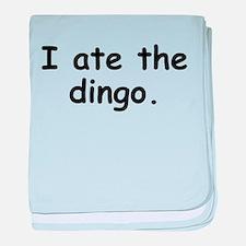 I Ate The Dingo baby blanket