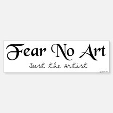 Fear no art bumper sticker