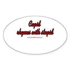Cupid Rhymes With Stupid Oval Decal
