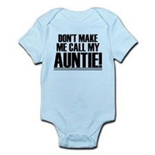 Don't Make Me Call My Auntie Body Suit