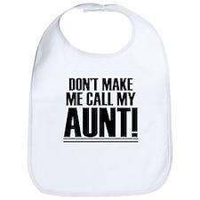 Don't Make Me Call My Aunt Bib
