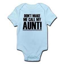 Don't Make Me Call My Aunt Body Suit