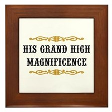 His Grand High Magnificence Framed Tile