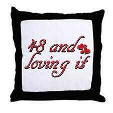 48 and loving it designs Throw Pillow