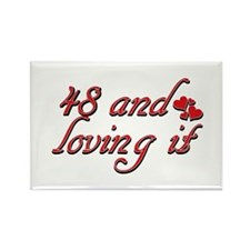 48 and loving it designs Rectangle Magnet