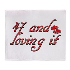 47 and loving it designs Throw Blanket