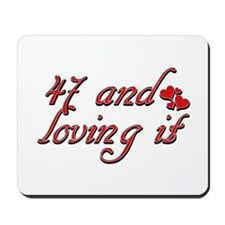 47 and loving it designs Mousepad