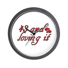 43 and loving it designs Wall Clock