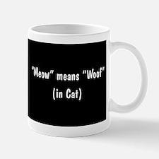 Meow Means Woof Mug