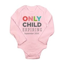 Only Child Expiring [Your Date Here] Body Suit