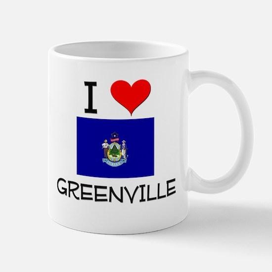 I Love Greenville Maine Mugs