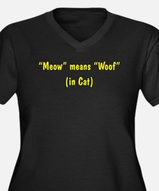 Meow Means Woof Women's Plus Size V-Neck Dark T-Sh