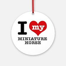 I love my Miniature Horse Ornament (Round)